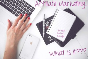 affiliate marketing the good the bad the ugly