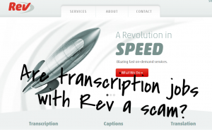 Are Rev Transcription Jobs a Scam?